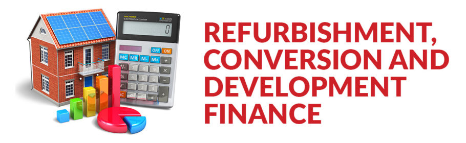 Refurbishment, Conversion and Development Finance