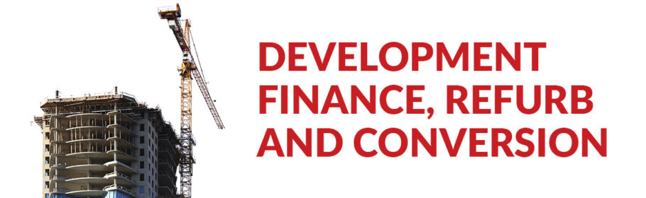 Development Finance, Refurbishment and Conversion