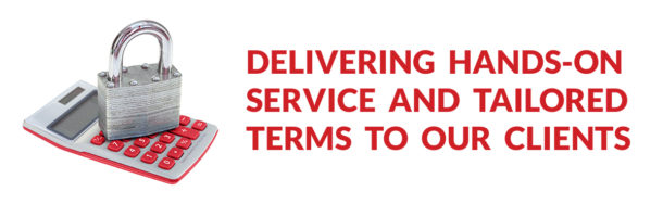 Delivering hands-on service and tailored terms to our clients